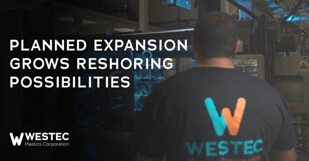 Westec Plastics - Expansion & Reshoring Blog Image