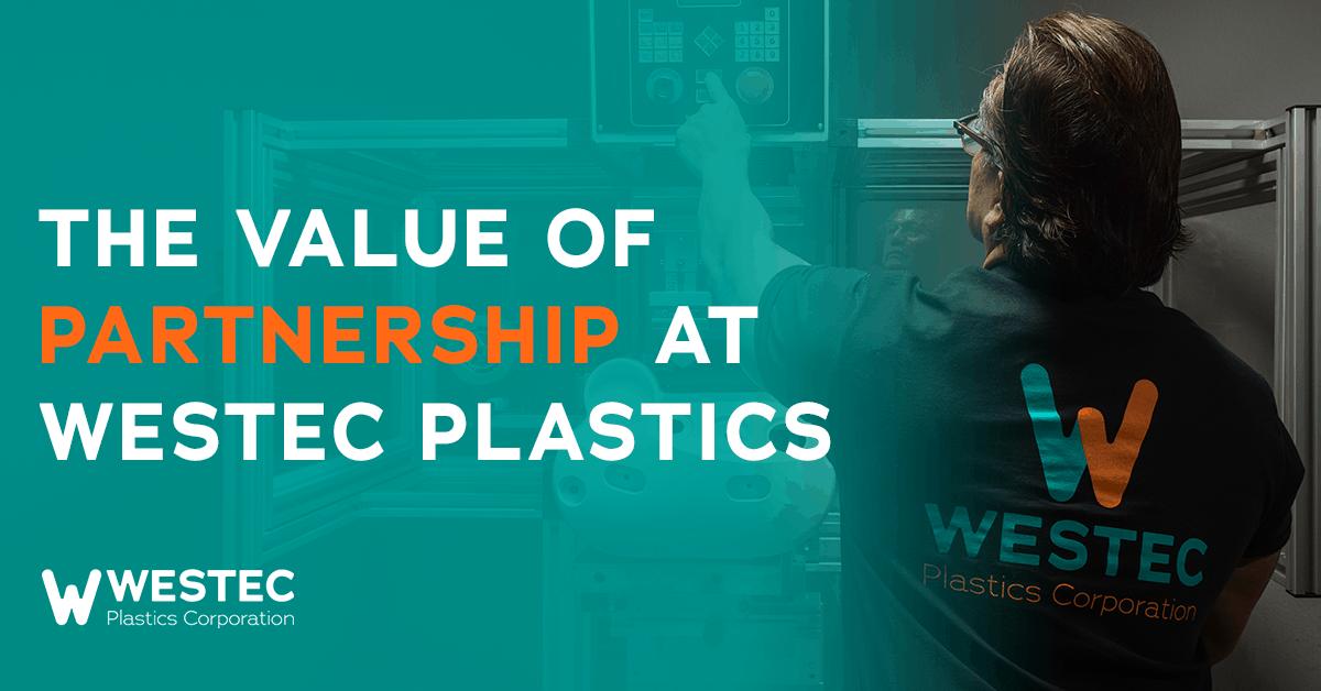 Westec Plastics - Value of Partnership Blog